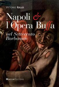 Napoli & l'opera buffa nel Settecento borbonico