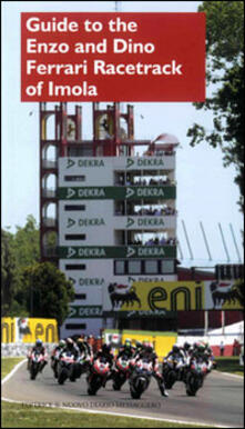 Guide to the Enzo and Dino Ferrari racetrack of Imola