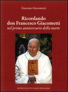 Ricordando don Francesco Giacometti nel primo anniversario della morte