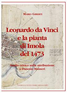 Leonardo da Vinci e la pianta di Imola del 1473. Studio critico sulla attribuzione a Danesio Maineri