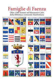 Letterarioprimopiano.it Famiglie di Faenza. Oltre 1300 stemmi nel blasonario Calzi della Biblioteca comunale Manfrediana Image