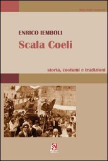 Scala Coeli. Storia, costumi e tradizioni