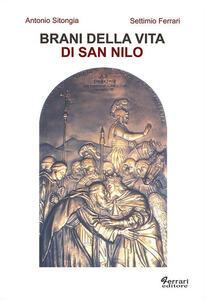Libro Brani della vita di san Nilo. Riscritti per il XIº centenario della nascita (910 d.C. - 2010) Antonio Sitongia Settimio Ferrari
