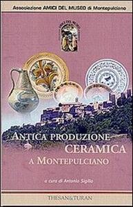 Antica produzione ceramica a Montepulciano dal XIV al XIX secolo