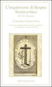 L' inquisizione di Spagna. Storia critica di G. A. Llorente. Compendiata in lingua italiana