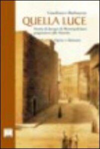 Quella luce. Storia di Jacopo di Montepulciano prigioniero alle Stinche