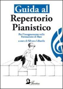Guida al repertorio pianistico. Per l'insegnamento della formazione di base