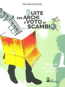 Ipabsantonioabatetrino.it Suite per archi e voto di scambio. Manuale per politici visionari Image
