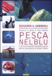 Warholgenova.it Pesca nel blu. Attrezzature, tecniche ed etica per la pesca in apnea in mare aperto Image