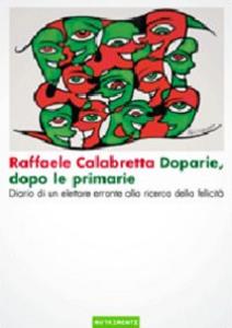 Libro Doparie, dopo le primarie. Diario di un elettore errante alla ricerca della felicità Raffaele Calabretta