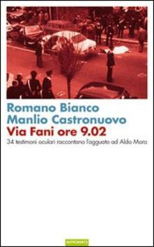 Via Fani ore 9.02. 34 testimoni oculari raccontano l'agguato ad Aldo Moro - Romano Bianco,Manlio Castronuovo - copertina