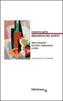 Librisulladiversita.it Bibliofilia del gusto. Dieci itinerari tra libri, letteratura e cibo Image
