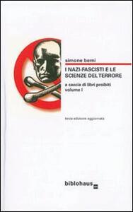 I nazi-fascisti e le scienze del terrore. Vol. 1: A caccia di libri proibiti.