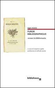 Furor bibliographicus ovvero la bibliomania