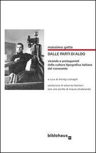 Dalle parti di Aldo. Vicende e protagonisti della cultura tipografica italiana del Novecento