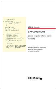 L' accordatore. Cesare Augusto Tallone a Orta