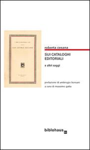 Sui cataloghi editoriali e altri saggi