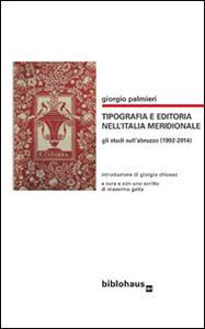 Tipografia e editoria nell'Italia meridionale. Gli studi sull'Abruzzo (1992-2014)