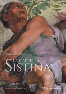 La Cappella Sistina. Ediz. illustrata - Antonio Paolucci - copertina
