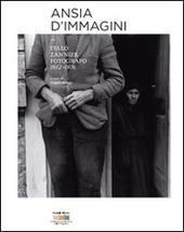 Ansia d'immagini. Italo Zannier fotografo 1952-1976