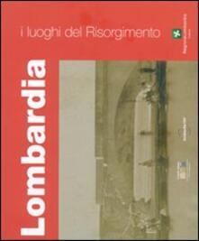 Camfeed.it I luoghi del Risorgimento. Lombardia Image