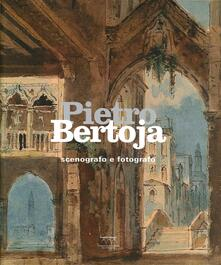 Pietro Bertoja. Scenografo e fotografo. Ediz. illustrata.pdf