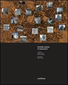 Architetti milanesi. Tre generazioni