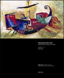 Alessandria d'Egitto oltre il mito. Architettura archeologia trasformazioni urbane. Ediz. italiana e inglese
