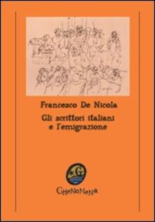 Gli scrittori italiani e l'emigrazione - Francesco De Nicola - copertina