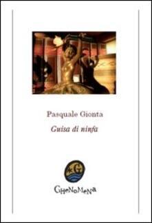 Guisa di ninfa - Pasquale Gionta - copertina