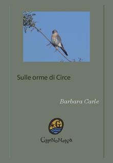 Sulle orme di Circe. Incontri a Formia - Barbara Carle - copertina