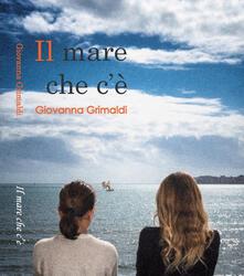 Il mare che c'è. Suite in tre tempi - Giovanna Grimaldi - copertina