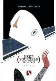 Keep yourself alive - Massimiliano Città - copertina