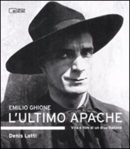 Emilio Ghione. L'ultimo apache. Vita e film di un divo italiano