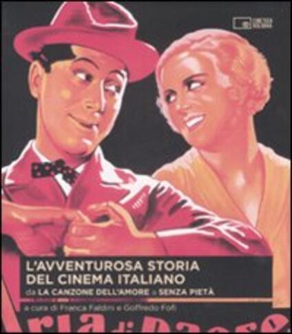 L' avventurosa storia del cinema italiano. Vol. 1: Da «La canzone dell'amore» a «Senza pietà». - copertina