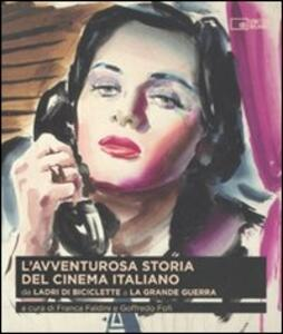 L' avventurosa storia del cinema italiano. Da «Ladri di biciclette» a «La grande guerra». Vol. 2