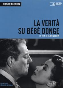 Simenon al cinema. La verità su Bébé Donge. DVD. Con libro. Vol. 1 - Henri Decoin - copertina