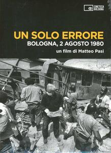 Un solo errore. Bologna, 2 agosto 1980. DVD. Con libro