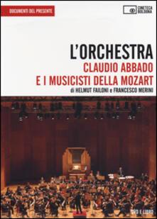 Squillogame.it L' orchestra. Claudio Abbado e i musicisti della Mozart. DVD. Con libro Image