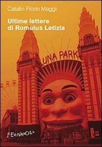 Ultime lettere di Romulus Letizia. La vita quotidiana al tempo di Silviu Berlusconescu