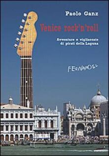 Venice rock'n'roll. Avventure e vigliaccate di pirati della laguna
