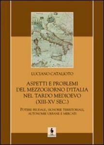 Aspetti e problemi del Mezzogiorno d'Italia nel tardo Medioevo (XIII-XV sec.)