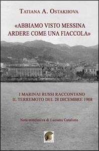 «Abbiamo visto Messina ardere come una fiaccola». I marinai russi raccontano il terremoto del 28 dicembre 1908