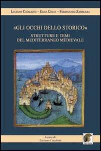 «Gli occhi dello storico». Strutture e temi del Mediterraneo medievale