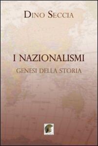 I nazionalismi. Genesi della storia