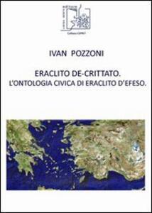 Eraclito De-Crittato. L'ontologia civica di Eraclito d'Efeso