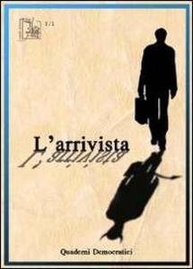 L' arrivista. Quaderni democratici (2011). Vol. 1