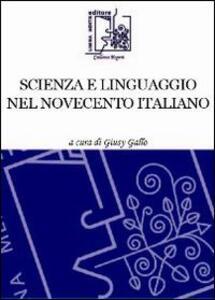 Scienza e linguaggio nel Novecento italiano