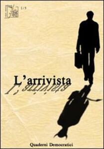 L' arrivista. Quaderni democratici (2011). Vol. 3