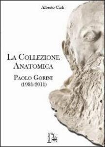La collezione anatomica Paolo Gorini (1981-2011)